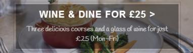 wheatsheaf wine and dine £25